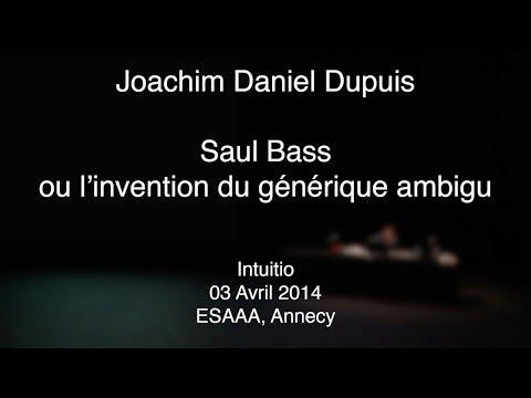 Joachim Daniel Dupuis - Saul Bass ou l'invention du générique ambigu