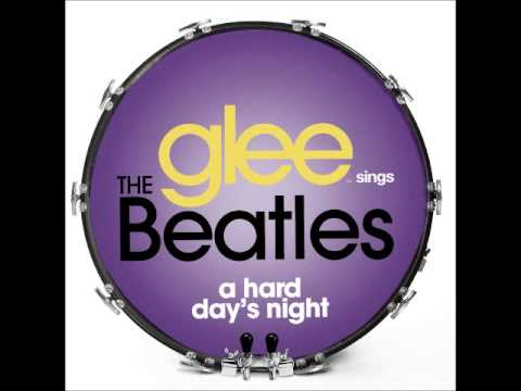 Glee - A Hard Day's Night (DOWNLOAD MP3 + LYRICS)