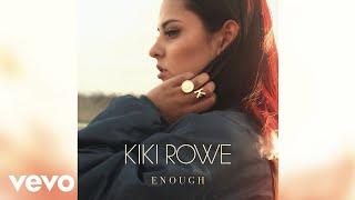 Kiki Rowe - Enough (Audio)