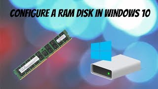 how To Configure A RAM Disk In Windows 10