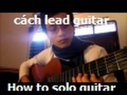 [Học guitar] Huong Dan lead solo (scale C/Am)