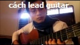 (GPT guitar school ) Huong Dan lead solo (scale C/Am)