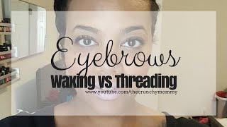 eyebrows threading vs waxing