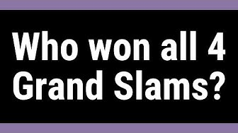Who won all 4 Grand Slams?
