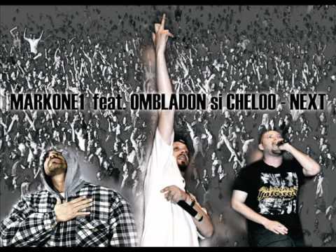 Markone1 Feat Ombladon si Cheloo  -  NEXT