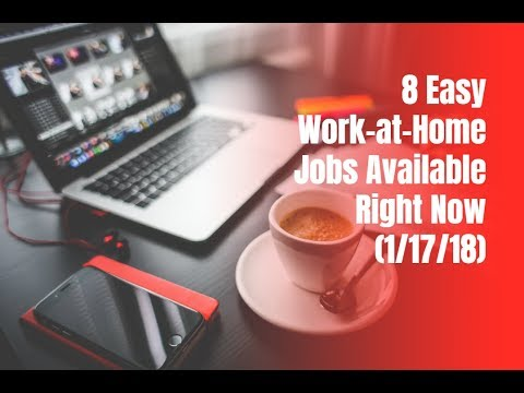 8 Easy Work-at-Home Jobs Available Right Now (1/17/18)
