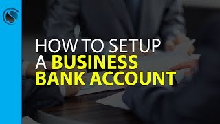 How to Setup a Business Bank Account