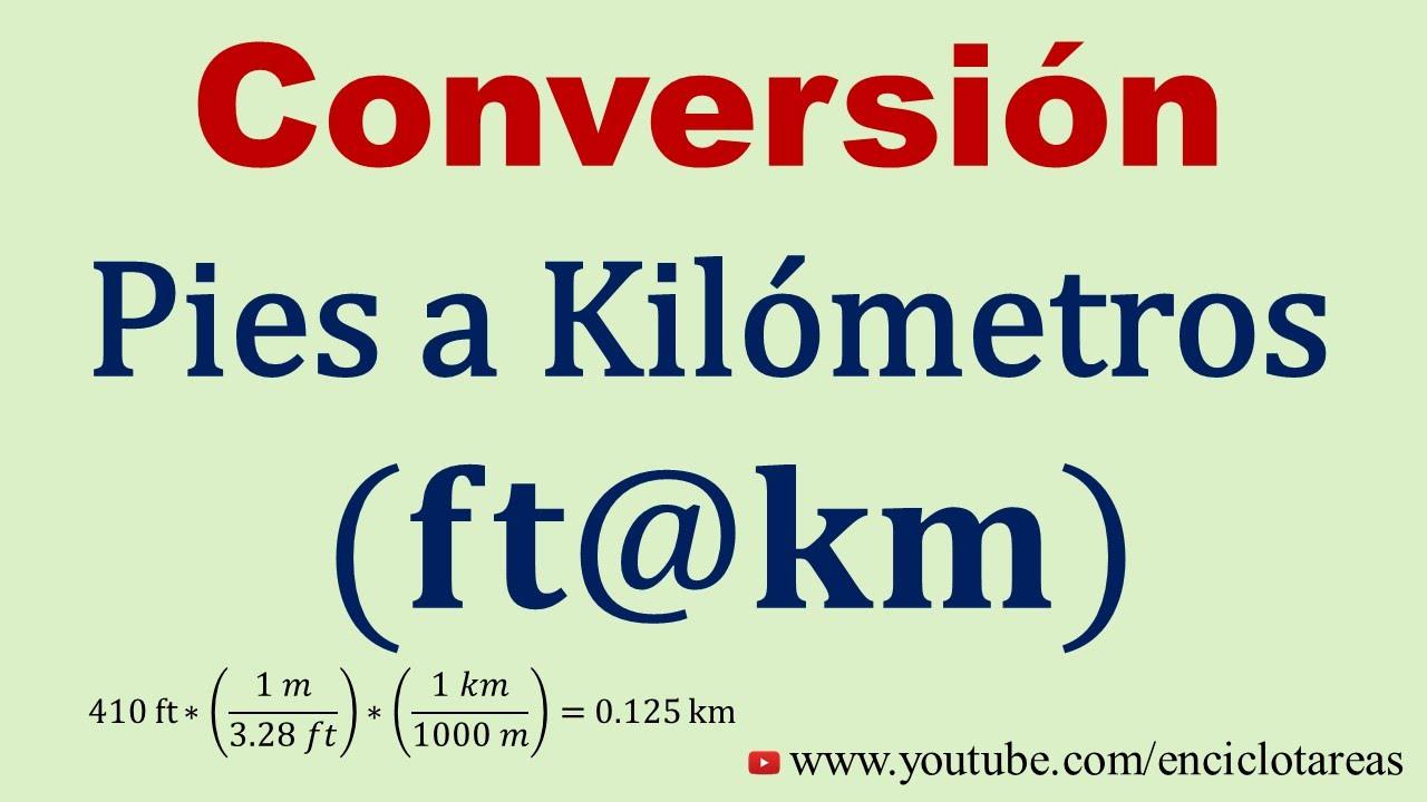 Convertir De Pie A Kilmetros Ft Km