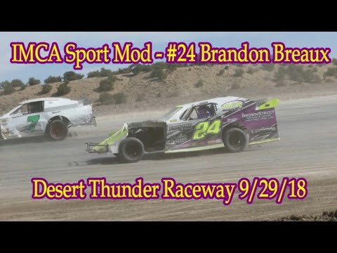 In Car - IMCA Sport Mod - #24 Brandon Breaux - Desert Thunder Raceway 9/29/18