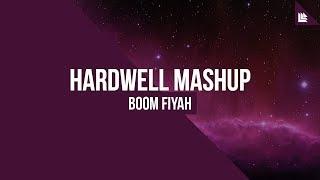 Boom Fiyah (Hardwell Mashup)