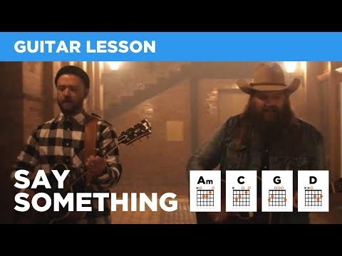 🎸 Say Something (Timberlake & Stapleton) • Guitar lesson w/ chords & tabs