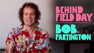 Bob Partington Explains His Inventive Process | Behind Field Day