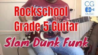 Rockschool Guitar Grade 5 - Slam Dunk Funk - New 2012 Syllabus.