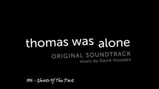 Thomas was Alone - OST #006 - Ghosts Of The Past