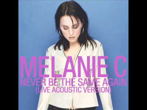 Melanie C - Never Be The Same Again (Live Acoustic Version)