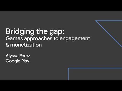 Bridging the Gap: Games Approaches to Engagement & Monetization (Sustainable Growth Day '19)
