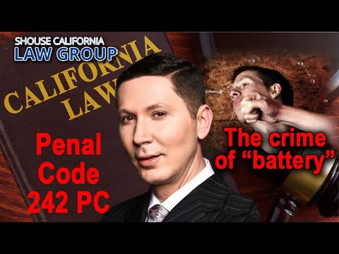 Penal Code 242 PC -- The Crime of 'Battery'