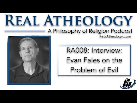 RA008: Interview: Evan Fales on the Problem of Evil