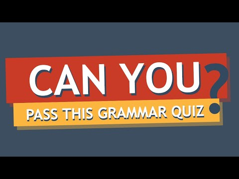 This Test Will Determine How Good  You Are At English Grammar.