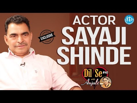 Actor Sayaji Shinde Exclusive Interview || Dil Se With Anjali #40