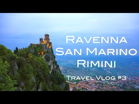 Travel Vlog #3 - Ravenna, San Marino and Rimini