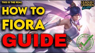 WILD RIFT THE REAL HOW TO FIORA GUIDE | Wild Rift Guide