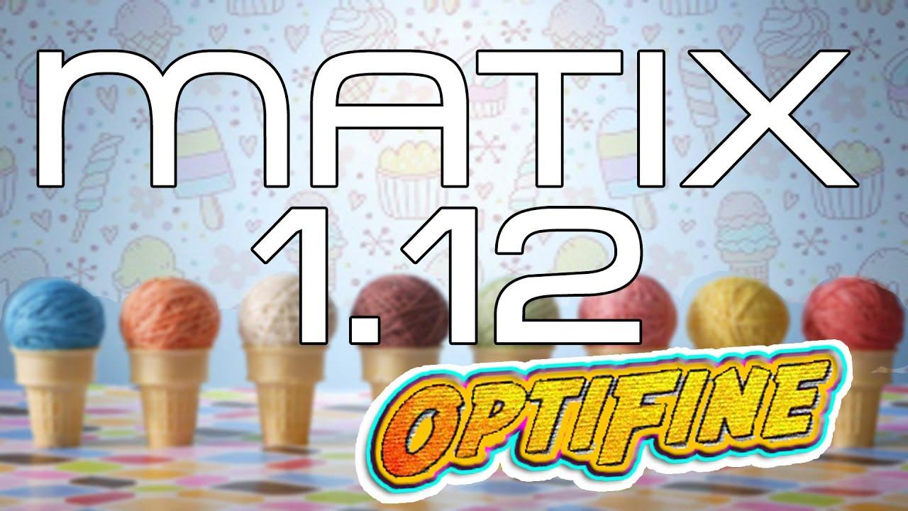 Minecraft Matix 1 12 (OptiFine) Hack Client + Download - WiZARDHAX