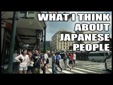 WHAT I THINK ABOUT JAPANESE PEOPLE