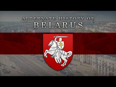 Alternate History Of Belarus: Every Year - [1772 - 2019]