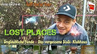 ★ Lost Places (Unglaubliche Funde - Das Stasi Klubhaus│Full Uncut Tour)