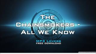 the-chainsmokers-all-we-know-320kbps-mp3-free-download-mp3-lovers