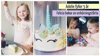 Adelie fyller 5 år & Felicia bakar en enhörningstårta - Vlogg!