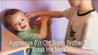 "8Yr Wants Younger Brother To ""Break His Neck"" 