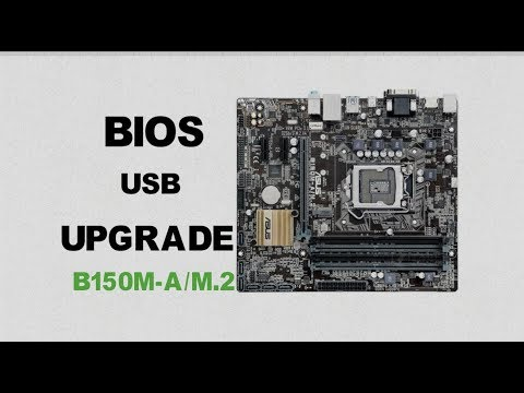 how-to-upgrade-an-asus-motherboard's-bios-using-a-usb-drive-  -enable-virtualization-  -b150m-a/m.2