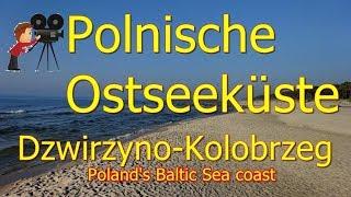 Polens Ostseeküste**Wunderschön**Dźwirzyno**Kołobrzeg  Poland's Baltic Sea coast