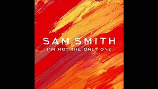 I'm Not The Only One - Sam Smith [audio]