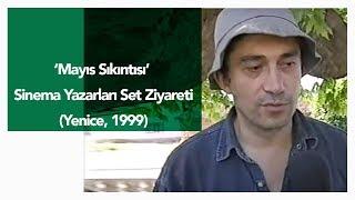 Mayıs Sıkıntısı - Sinema yazarları set ziyareti (Yenice, 1999)