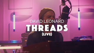 David Leonard - Threads (Official Live Video)