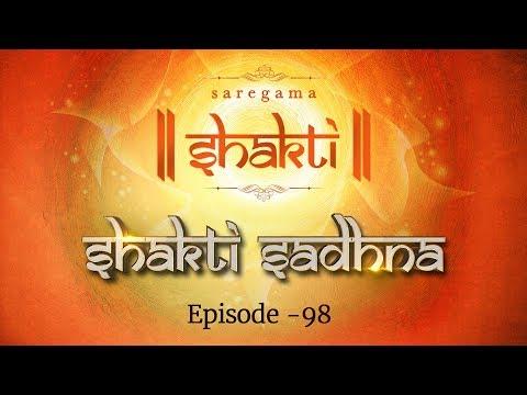 Shakti Sadhana | Episode 98 | Best Hindi...