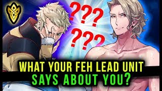 What does your lead unit in FEH say about you? You're about to find...