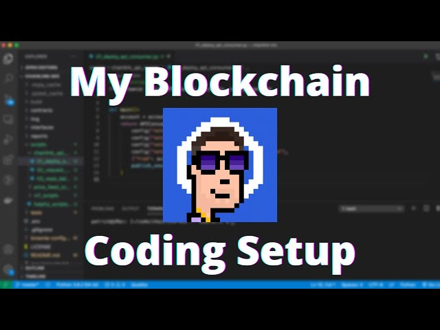My Blockchain Coding Setup