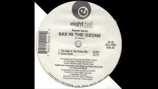 Robert Aaron - Sax In The Ozone (The Hole In The Ozone Mix)