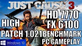 JUST CAUSE 3 2016 Patch 1.021 CUSTOM HIGH HD 7770 FX 6100 WINDOWS 10 BENCHMARK PC GAMEPLAY