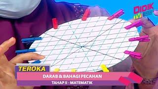 Teroka (2021) | Tahap II: Matematik – Darab Dan Bahagi Pecahan