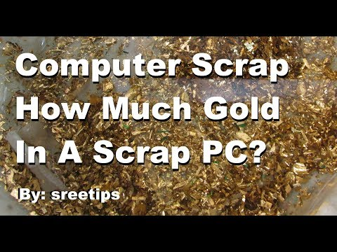 Computer Scrap How Much Gold In A Scrap PC