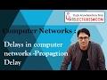 03 Delays in CN - Propagation Delay