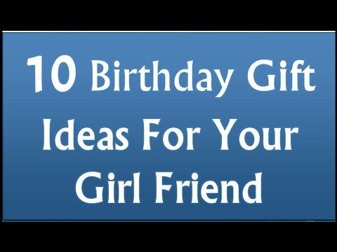 10 birthday gift ideas for your girlfriend youtube for Gift for your fiance