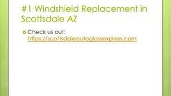 Scottsdale Auto Glass Express; Windshield Replacement Scottsdale