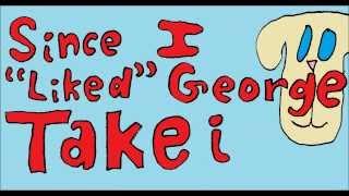 """Since I """"Liked"""" George Takei"""