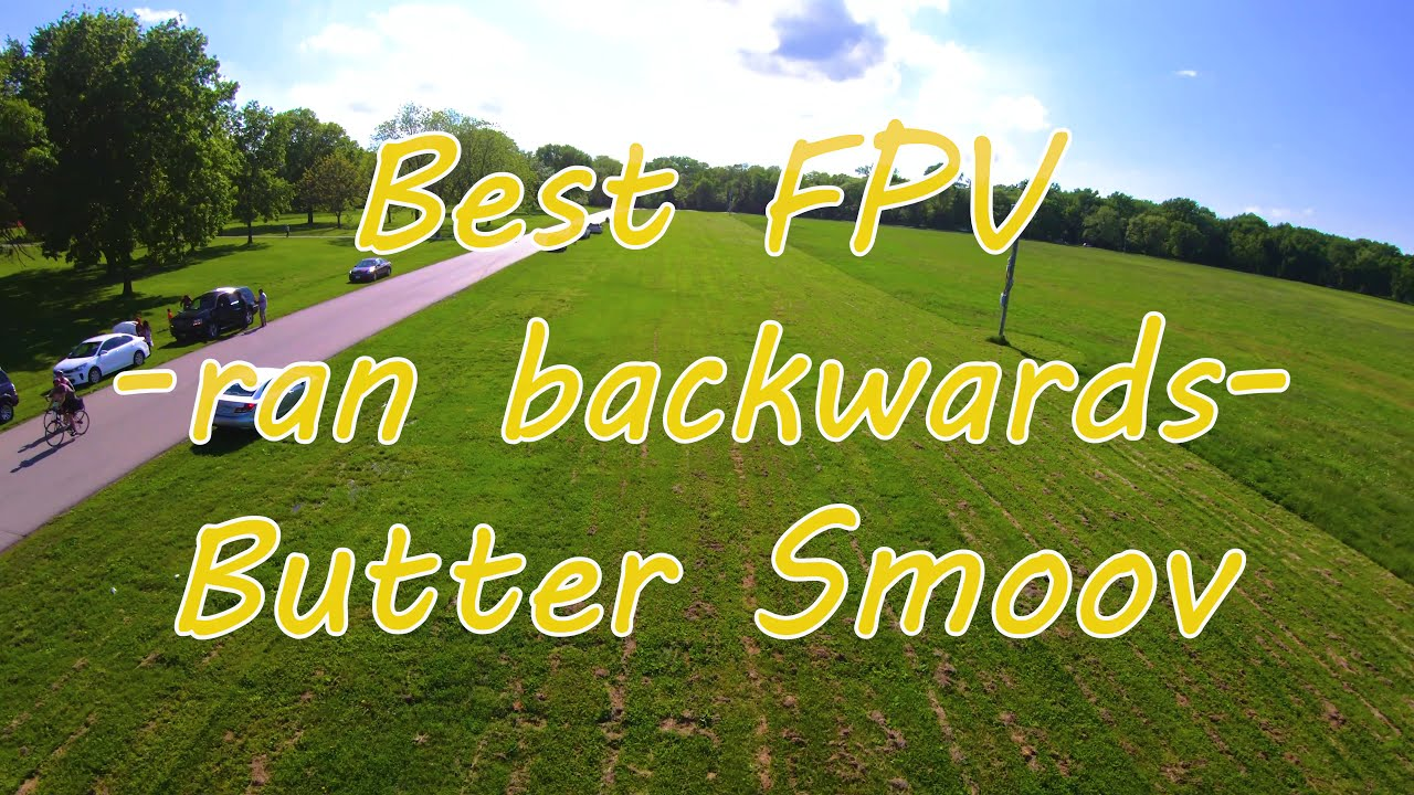 Butter Smoov (with a 'v') FPV картинки
